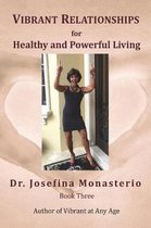 Vibrant Relationships for Healthy and Powerful Living
