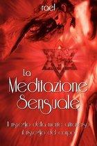 La Meditazione Sensuale