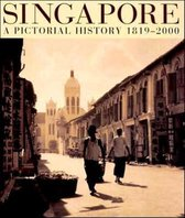 Singapore - A Pictorial History 1819-2000