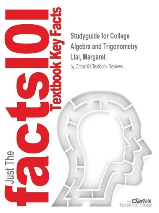 Studyguide for College Algebra and Trigonometry by Lial, Margaret, ISBN 9780321795311