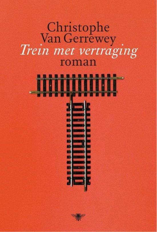Trein met vertraging - Christophe van Gerrewey  