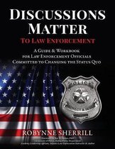 Discussions Matter to Law Enforcement