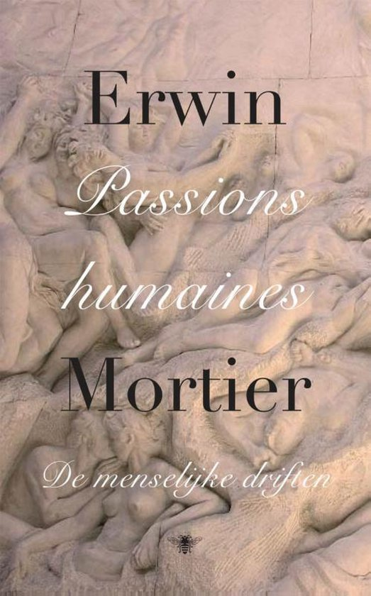 Passions humaines - Erwin Mortier | Fthsonline.com