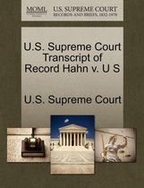U.S. Supreme Court Transcript of Record Hahn V. U S