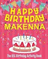 Happy Birthday Makenna - The Big Birthday Activity Book
