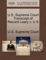 U.S. Supreme Court Transcript of Record Leary V. U S