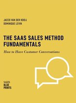 The SaaS Sales Method Fundamentals: How to Have Customer Conversations