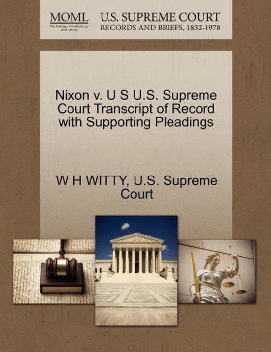 Nixon V. U S U.S. Supreme Court Transcript of Record with Supporting Pleadings