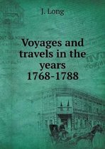Voyages and Travels in the Years 1768-1788