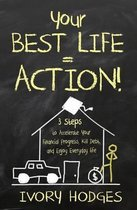 Your Best Life = Action!