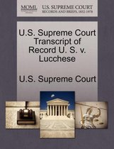 U.S. Supreme Court Transcript of Record U. S. V. Lucchese