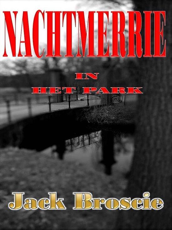 Nachtmerrie in het Park - Jack Broscie pdf epub