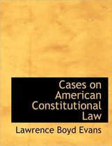 Cases on American Constitutional Law
