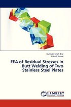 Fea of Residual Stresses in Butt Welding of Two Stainless Steel Plates