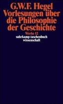 Vorlesungen über die Philosophie der Geschichte. Werke in 20 Bänden, Bd. 12