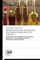 Mod�lisation de la Distribution Des M�taux Lourds Dans Les Arganiers