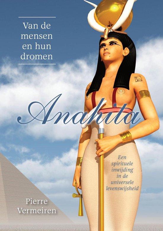 Van de mensen en hun dromen, Anahita  Een spirituele inwijding in de universele levenswijsheid - Pierre Vermeiren | Fthsonline.com