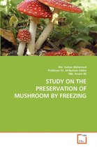 Study on the Preservation of Mushroom by Freezing