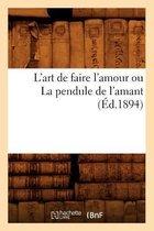 L'Art de Faire l'Amour Ou La Pendule de l'Amant (�d.1894)