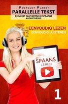 Spaans leren - Parallelle Tekst | Eenvoudig lezen | Eenvoudig luisteren DE MEEST FANTASTISCHE SPAANSE AUDIOCURSUS