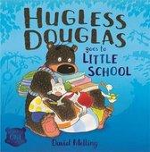 Hugless Douglas Goes to Little School Board book