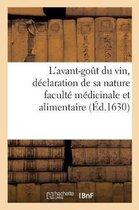 L'avant-gout du vin, declaration de sa nature faculte medicinale et alimentaire