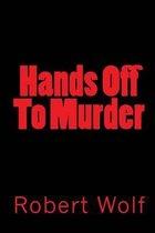 Hands Off to Murder