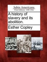 A History of Slavery and Its Abolition.