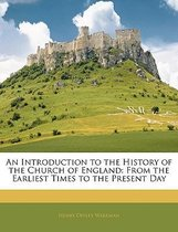 An Introduction to the History of the Church of England