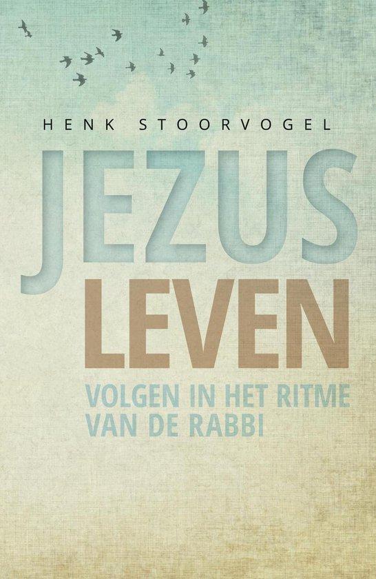 Jezus leven - Henk Stoorvogel |
