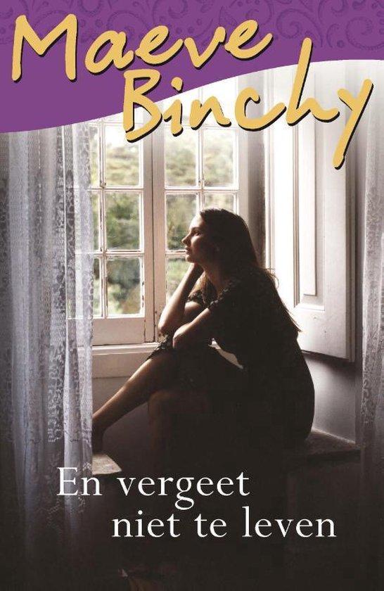 En vergeet niet te leven - Maeve Binchy | Fthsonline.com