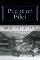 Pile It on Pilot