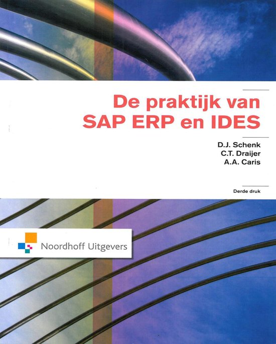 De praktijk van SAP, ERP en IDES - D.J. Schenk pdf epub