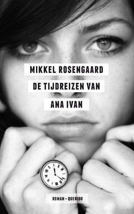 De tijdreizen van Ana Ivan - Mikkel Rosengaard |