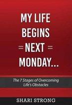 My Life Begins Next Monday...