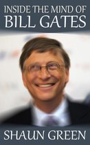 Inside the Mind of Bill Gates