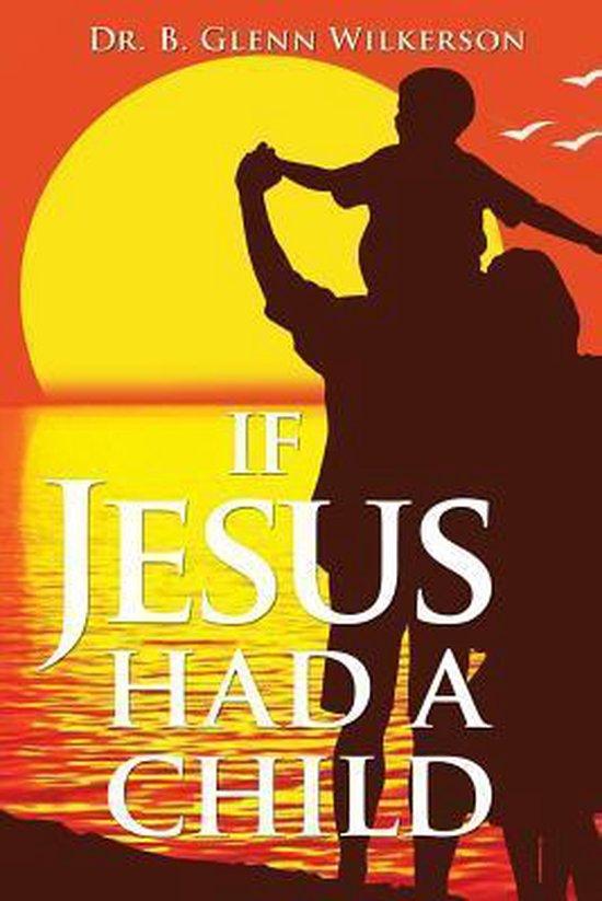 If Jesus Had a Child