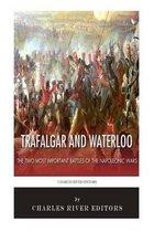 Trafalgar and Waterloo