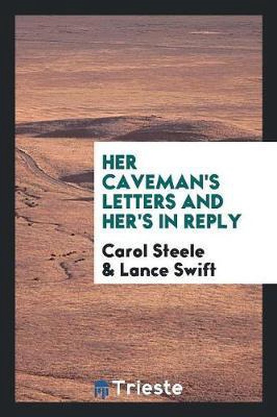 Her Caveman's Letters and Her's in Reply