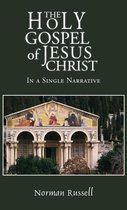 Boek cover The Holy Gospel of Jesus Christ - In a Single Narrative van Norman Russell