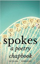 Spokes: a poetry chapbook