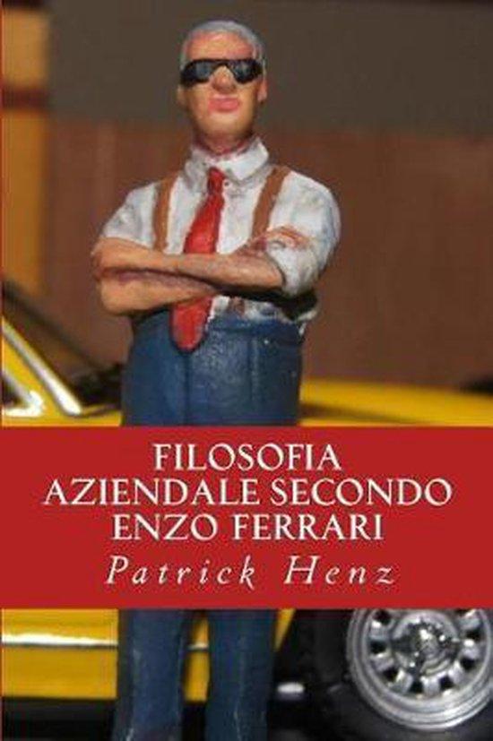 Filosofia Aziendale Secondo Enzo Ferrari