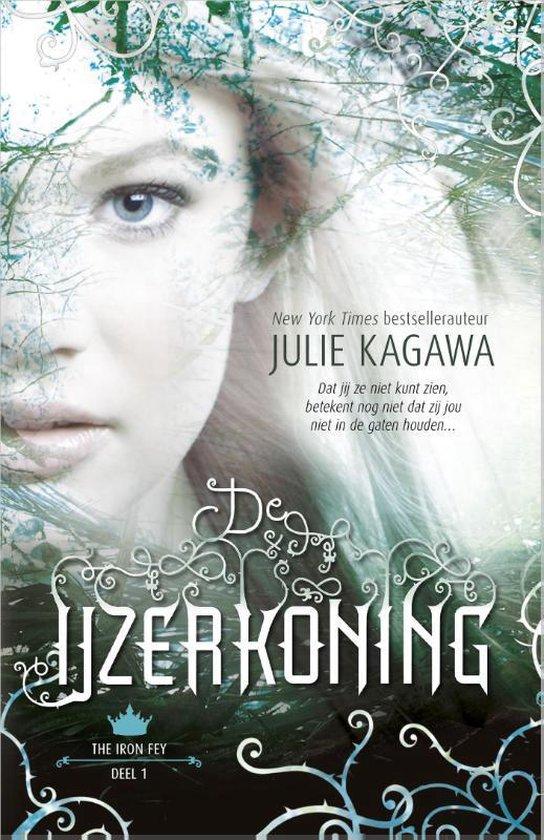 The Iron Fey saga 1 - De IJzerkoning - Julie Kagawa |