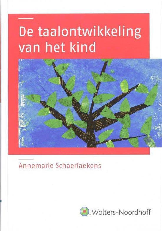 De taalontwikkeling van het kind - Annemarie Schaerlaekens |