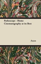 Pathescope - Home Cinematography at Its Best