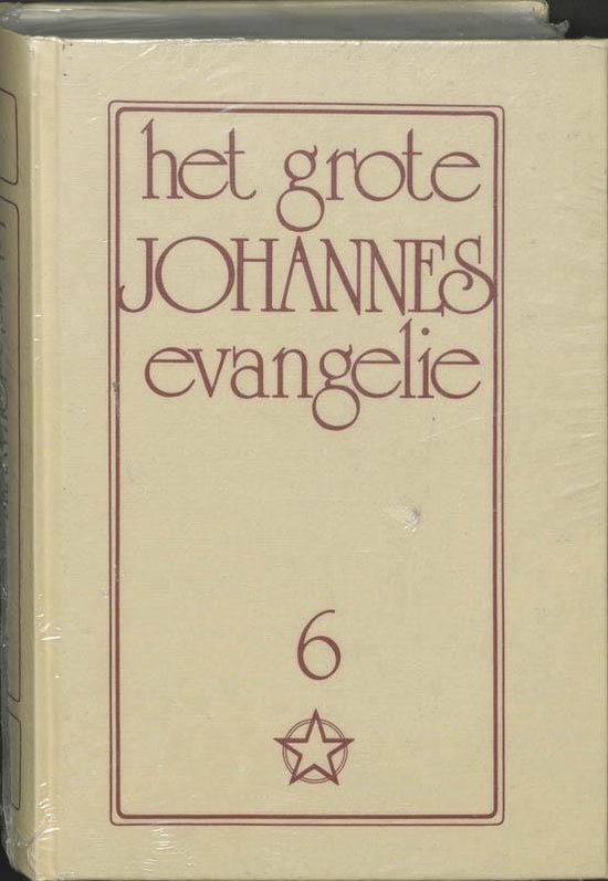 Het grote Johannes evangelie 6 - J. Lorber |
