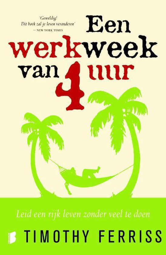 Boek cover Een werkweek van 4 uur van Timothy Ferriss (Paperback)