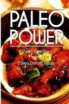 Paleo Power - Paleo Everyday and Paleo Dinner