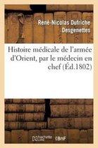 Histoire medicale de l'armee d'Orient, par le medecin en chef