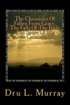The Chronicles of Fallen from Grace, the Falls of the Bible and Some of My Own Galatians 5